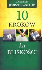 okładka 10 kroków ku bliskości, Książka   Jędrzejewski Wojciech
