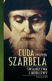 okładka Cuda świętego Szarbela Świadectwa i modlitwy, Książka |