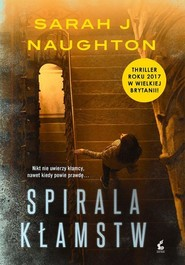 okładka Spirala kłamstw, Książka | Sarah J Naughton