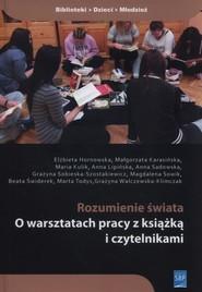 okładka Rozumienie świata O warsztatach pracy z książką i czytelnikami + CD, Książka | Elżbieta Hornowska, Małgorzata Karasińska, Maria Kulik