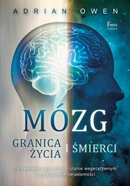 okładka Mózg Granica życia i śmierci Mózg. Granica życia i śmierci., Książka | Adrian Owen