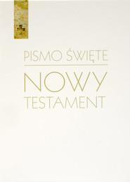okładka Pismo Święte Nowy Testament, Książka |