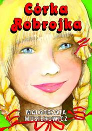 okładka Córka Robrojka, Książka | Małgorzata Musierowicz