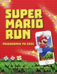 okładka Super Mario Run Przewodnik po grze, Książka | Scullion Chris