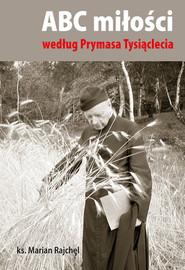 okładka ABC miłości według Prymasa Tysiąclecia, Książka | Rajchel Marian