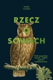 okładka Rzecz o sowach, Książka | Leigh Calvez