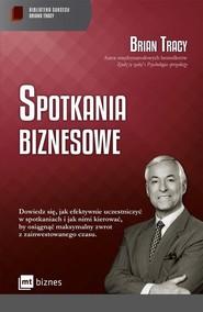 okładka Spotkania biznesowe, Książka   Brian Tracy