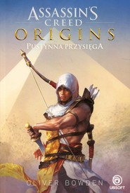 okładka Assassins Creed Origins Pustynna przysięga, Książka | Oliver Bowden