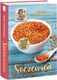 okładka Soczewica Ponad 100 autorskich przepisów sprawdzonych w mojej kuchni, Książka | Beata Pawlikowska