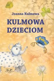 okładka Kulmowa dzieciom, Książka | Kulmowa Joanna