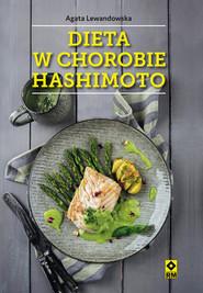 okładka Dieta w chorobie Hashimoto, Książka   Agata Lewandowska