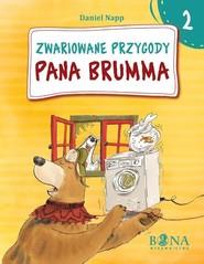 okładka Zwariowane przygody Pana Brumma Część 2, Książka | Napp Daniel