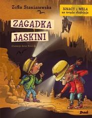 okładka Ignacy i Mela na tropie złodzieja Zagadka jaskini, Książka | Zofia Staniszewska