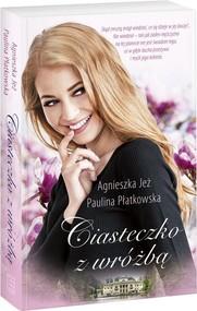 okładka Ciasteczko z wróżbą, Książka | Agnieszka Jeż, Paulina Płatkowska