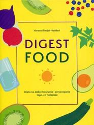 okładka Digest Food Dieta na dobre trawienie i przyswajanie tego co najlepsze, Książka | Bedjai-Haddad Vanessa