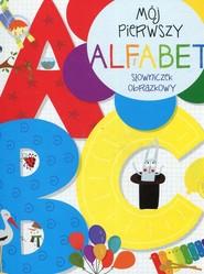 okładka Mój pierwszy alfabet Słowniczek obrazkowy, Książka |