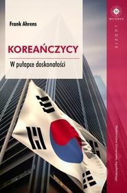 okładka Koreańczycy W pułapce doskonałości, Książka | Ahrens Frank