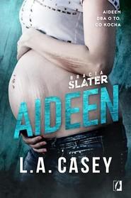 okładka Bracia Slater 3.5. Bracia Slater Aideen, Książka   Casey L.A.