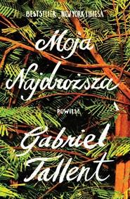 okładka Moja najdroższa, Książka | Tallent Gabriel