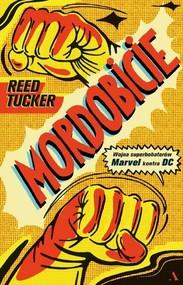 okładka Mordobicie Wojna superbohaterów Marvel kontra DC, Książka | Tucker Reed