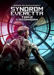 okładka Syndrom Everetta Tom 2 Cassandra, Książka | Jarosław Ruszkiewicz