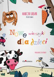 okładka Nowe wierszyki dla dzieci Pokoloruj ich świat, Książka | Urban Marcin