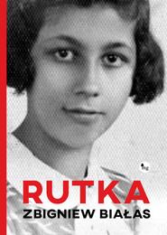 okładka Rutka Rutka, Książka | Zbigniew Białas