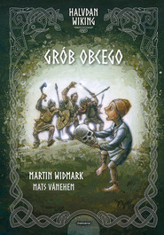 okładka Halvdan Wiking Grób obcego, Książka | Martin Widmark