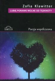 okładka Lubię poranki wolne od tęsknoty, Książka | Klawitter Zofia