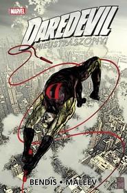 okładka Daredevil Tom 3 Nieustraszony!, Książka | Brian Michael Bendis, Alex Maleev