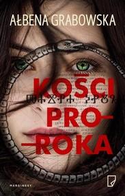 okładka Kości proroka, Książka | Ałbena Grabowska