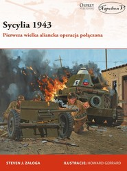 okładka Sycylia 1943 Pierwsza wielka aliancka operacja połączona, Książka | Steven J. Zaloga