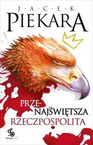 okładka Przenajświętsza Rzeczpospolita, Książka | Jacek Piekara