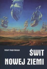 okładka Świt nowej ziemi, Książka | Robert Hugh  Benson
