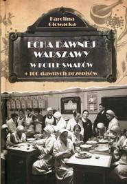 okładka Echa dawnej Warszawy W kotle smaków + 100 dawnych przepisów, Książka | Karolina Głowacka