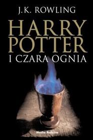 okładka Harry Potter i czara ognia, Książka   Joanne K. Rowling