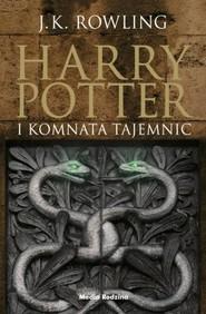 okładka Harry Potter i komnata tajemnic, Książka   Joanne K. Rowling