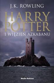 okładka Harry Potter i więzień Azkabanu, Książka   Rowling Joanne