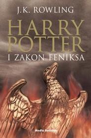 okładka Harry Potter i zakon Feniksa, Książka   Rowling Joanne