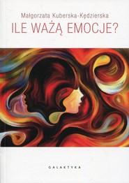 okładka Ile ważą emocje?, Książka | Małgorzata Kuberska-Kędzierska