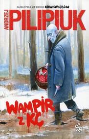 okładka Wampir z KC, Książka | Andrzej Pilipiuk