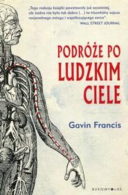 okładka Podróże po ludzkim ciele, Książka | Francis Gavin