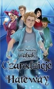 okładka Czarodzieje Hateway / Wieża Czarnoksiężnika, Książka | Marek Bartłomiej Cabak