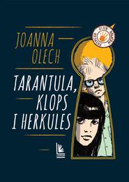 okładka Tarantula Klops i Herkules, Książka   Joanna Olech