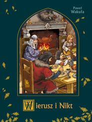okładka Wierusz i Nikt, Książka | Paweł Wakuła