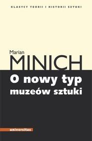 okładka O nowy typ muzeów sztuki, Książka | Minich Marian
