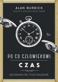 okładka Po co człowiekowi czas, Książka | Burdick Alan