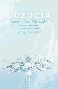 okładka Uczucia Dziecinne opowieści o tym, co najważniejsze, Książka | Janusz Leon Wiśniewski