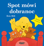 okładka Spot mówi dobranoc, Książka | Hill Eric