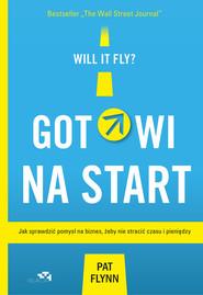 okładka Gotowi na start. Jak sprawdzić pomysł na biznes, żeby nie stracić czasu i pieniędzy, Książka | Flynn Pat
